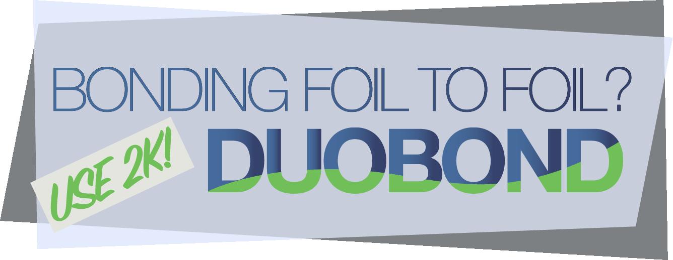Bonding Foil to Foil? Use 2K Duobond Adheisves